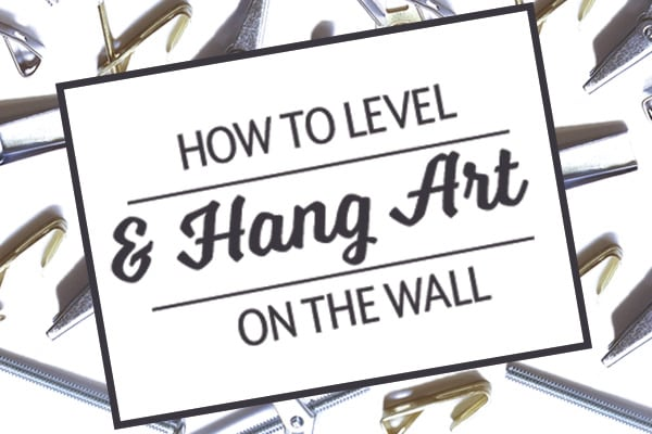 How to Level and Hang Art on a Wall