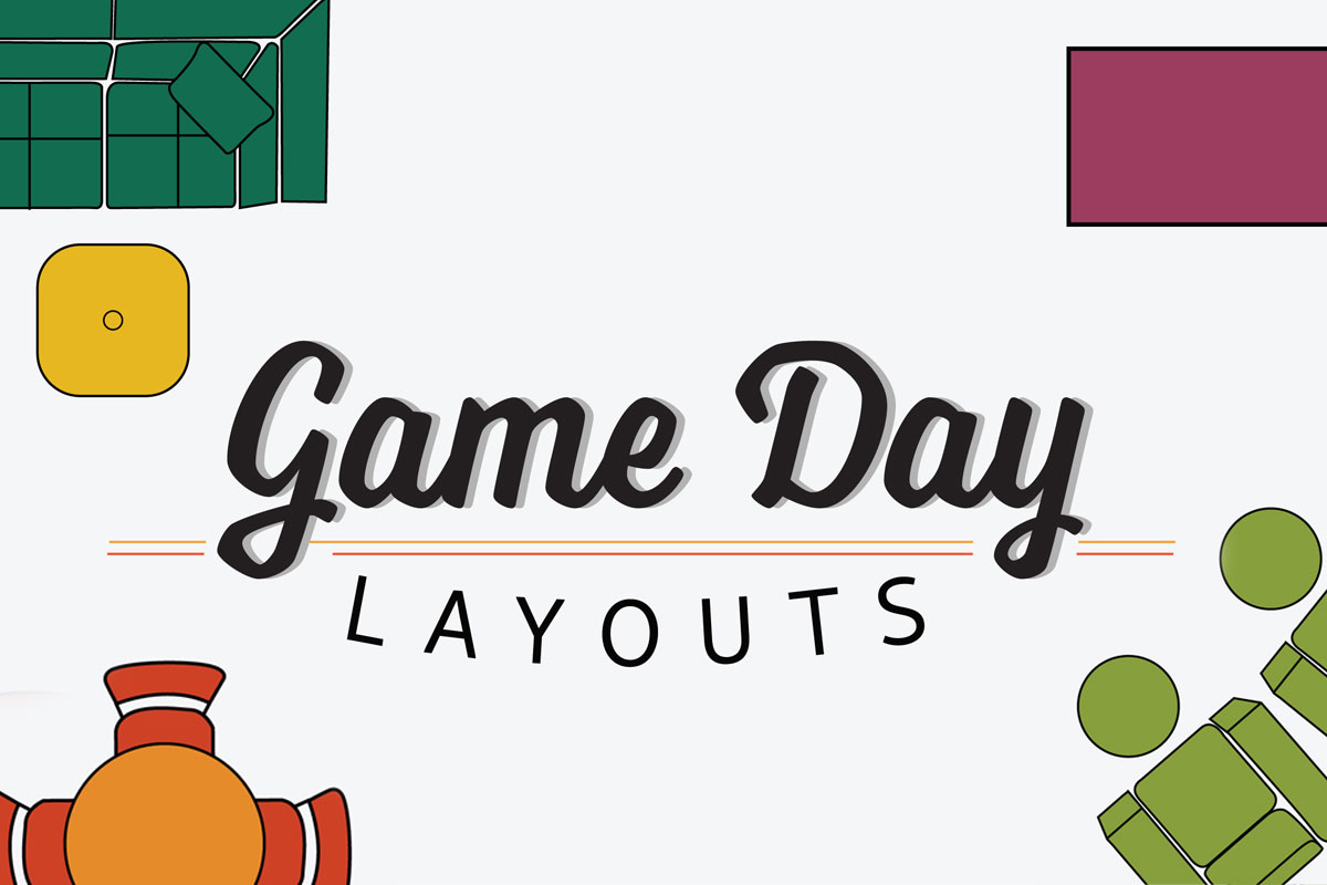 Game Day Layouts